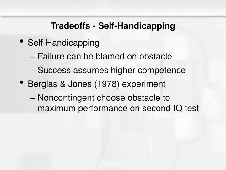 Tradeoffs - Self-Handicapping