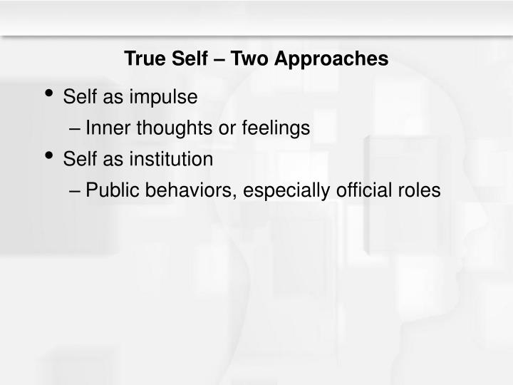 True Self – Two Approaches