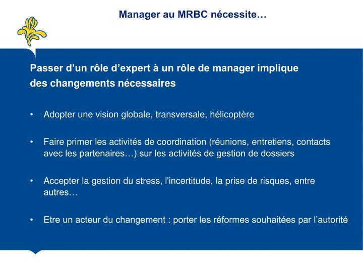 Manager au MRBC nécessite…