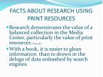 facts about research using print resources