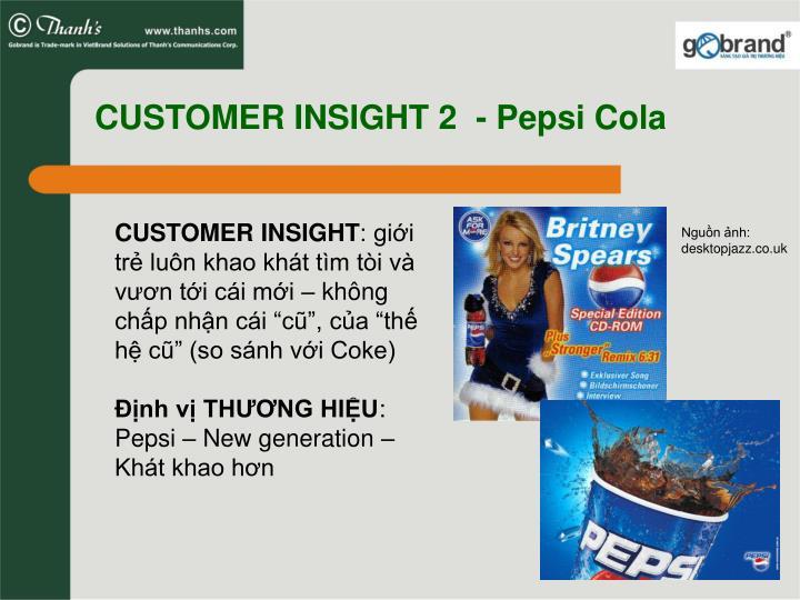 CUSTOMER INSIGHT 2  - Pepsi Cola