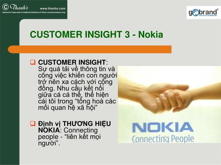 CUSTOMER INSIGHT 3 - Nokia