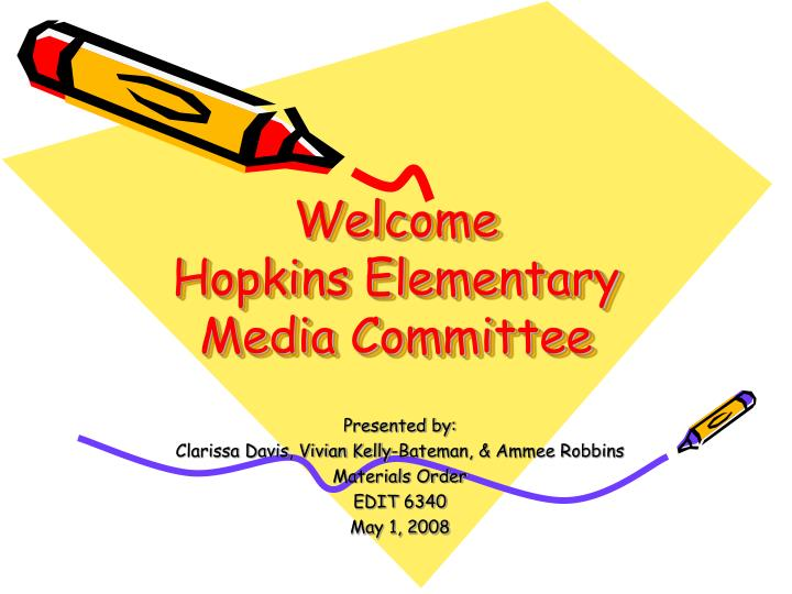 Welcome hopkins elementary media committee