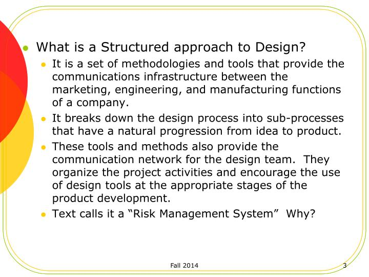 What is a Structured approach to Design?