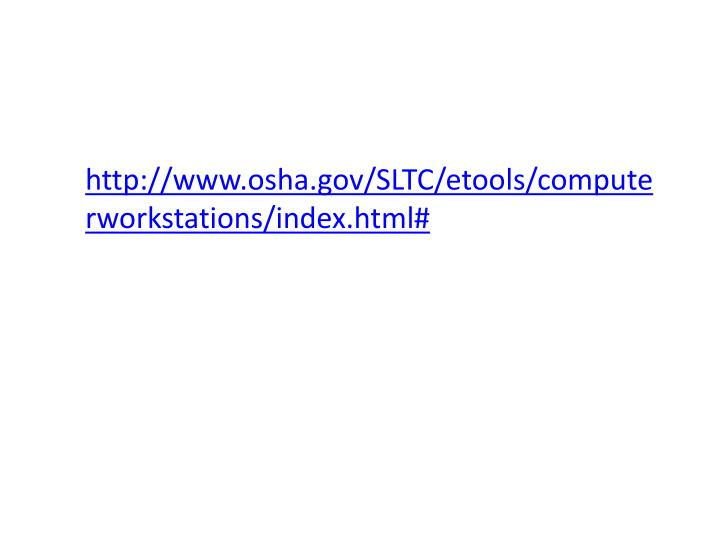 http://www.osha.gov/SLTC/etools/computerworkstations/index.html#