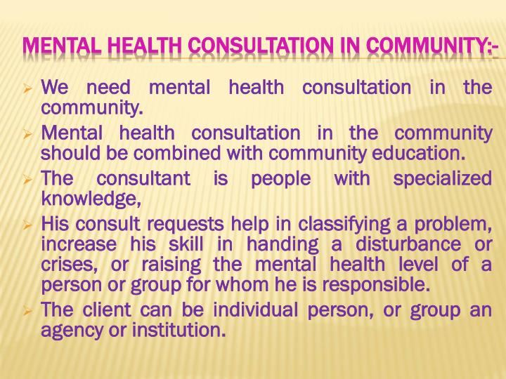 We need mental health consultation in the community.