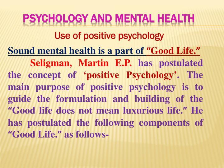 Use of positive psychology