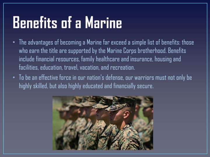 Benefits of a Marine