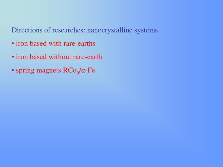 Directions of researches: nanocrystalline systems