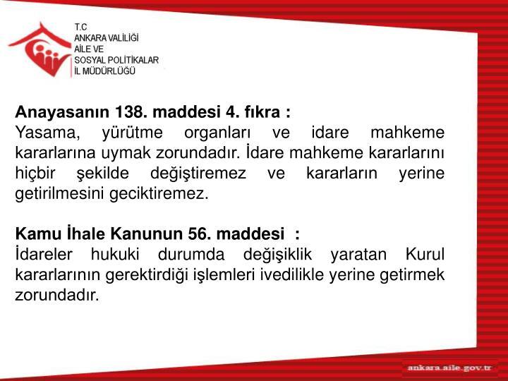 Anayasanın 138. maddesi 4. fıkra :
