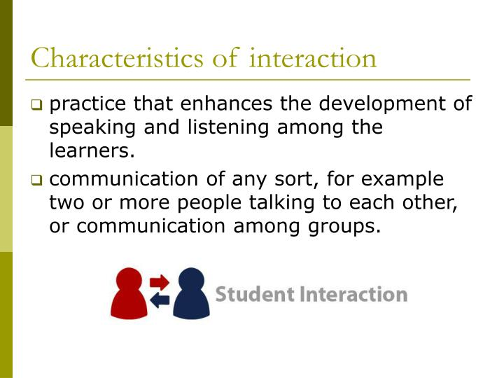 Characteristics of interaction