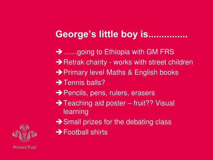 George's little boy is...............