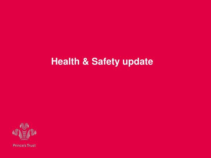 Health & Safety update