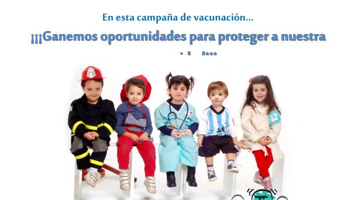 En esta campaña de vacunación…
