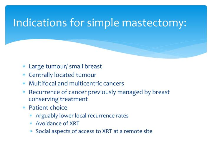Indications for simple mastectomy: