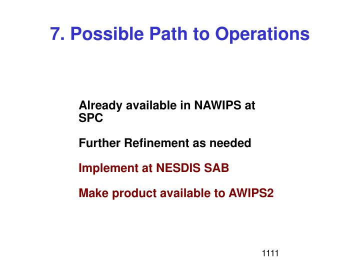 7. Possible Path to Operations