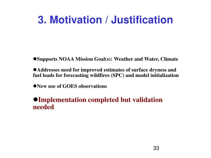 3. Motivation / Justification