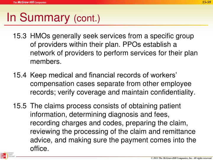 15.3	HMOs generally seek services from a specific group of providers within their plan. PPOs establish a network of providers to perform services for their plan members.