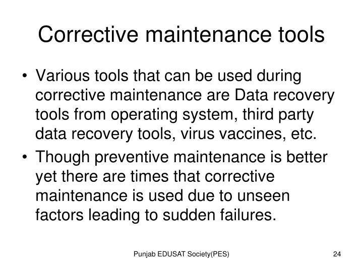 Corrective maintenance tools