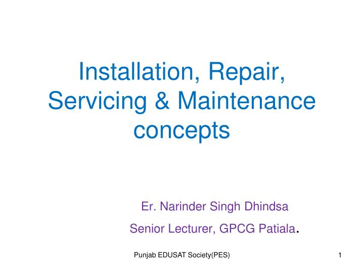 Installation repair servicing maintenance concepts