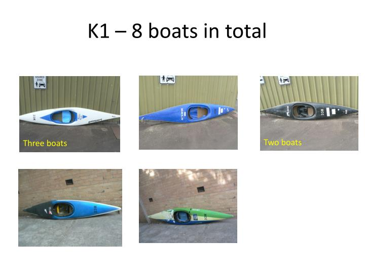 K1 – 8 boats in total