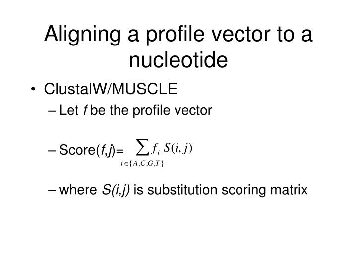 Aligning a profile vector to a nucleotide