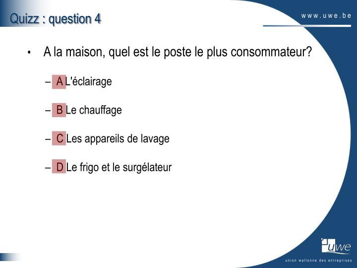 Quizz : question 4