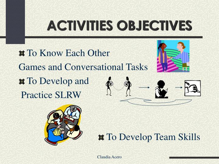 ACTIVITIES OBJECTIVES