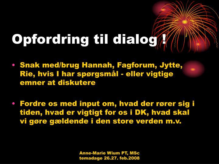 Opfordring til dialog !