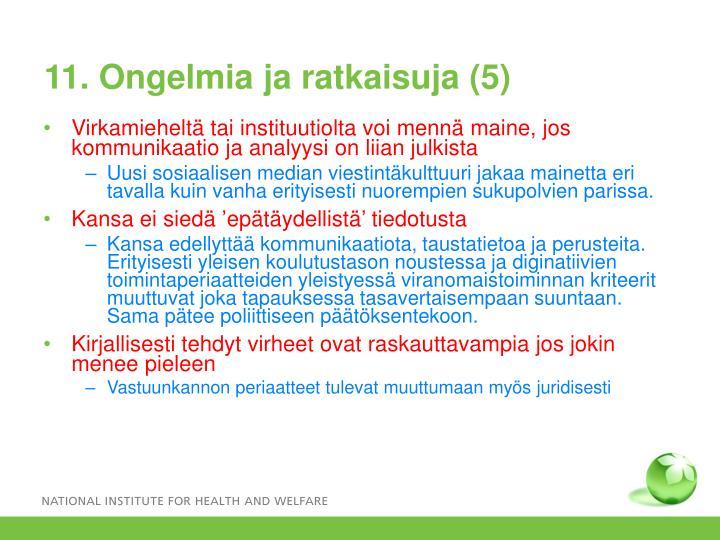 11. Ongelmia ja ratkaisuja (5)