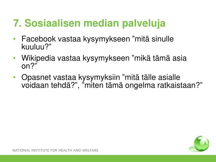 7. Sosiaalisen median palveluja