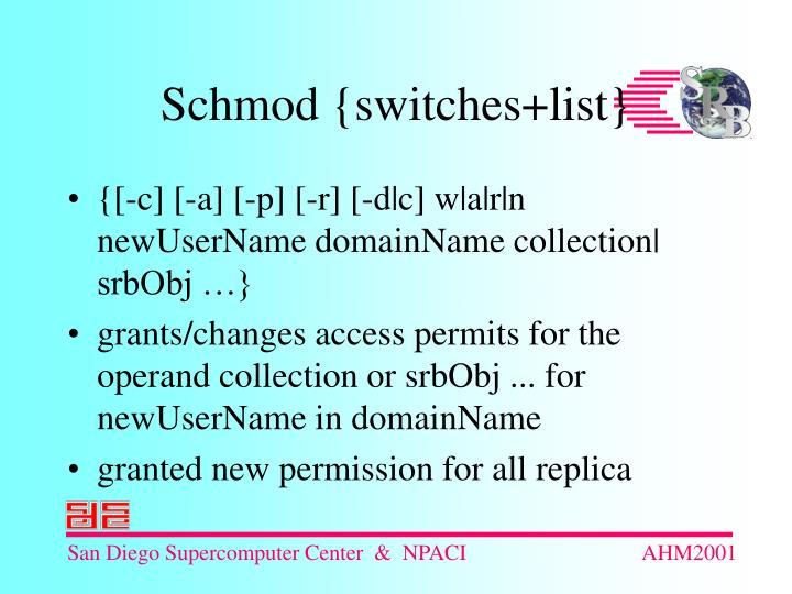 {[-c] [-a] [-p] [-r] [-d|c] w|a|r|n newUserName domainName collection| srbObj …}