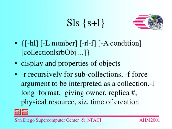 {[-hl] [-L number] [-r -f] [-A condition]  [collection srbObj ...]}