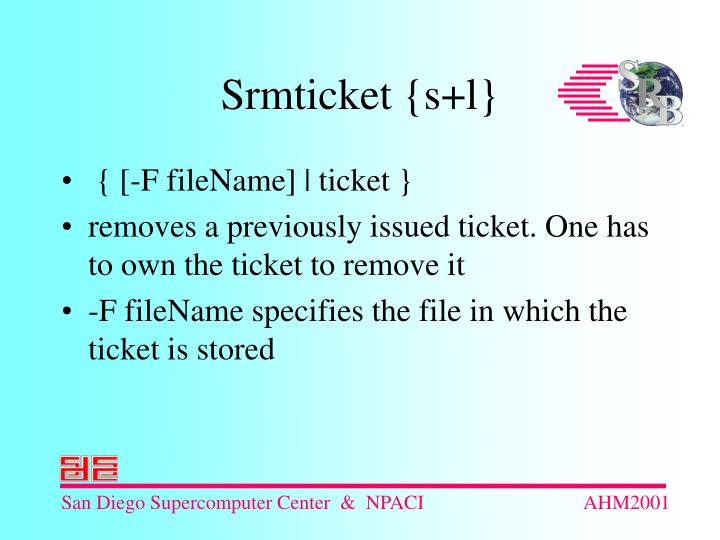 { [-F fileName] | ticket }