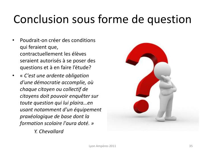 Conclusion sous forme de question