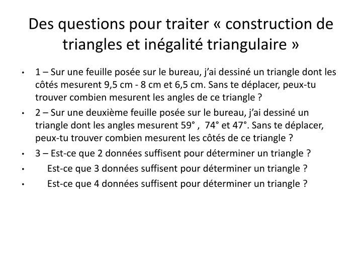 Des questions pour traiter «construction de triangles et inégalité triangulaire»