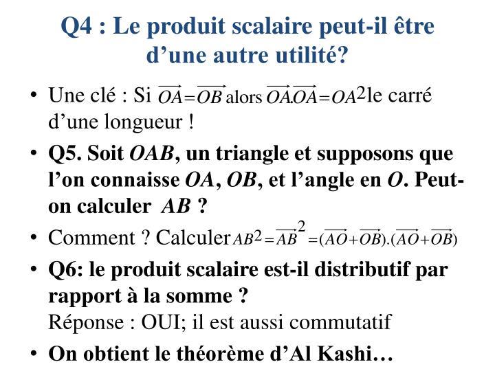 Q4 : Le produit scalaire peut-il être d'une autre utilité?