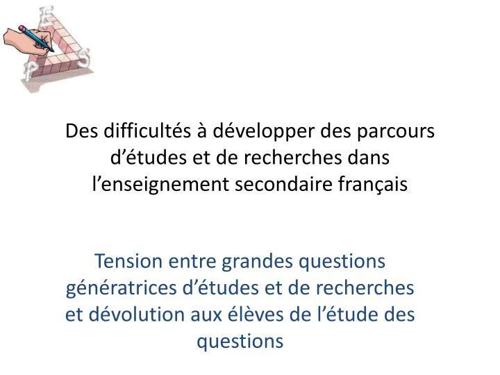 Des difficultés à développer des parcours d'études et de recherches dans l'enseignement secondaire français