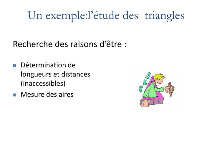 Un exemple:l'étude des  triangles