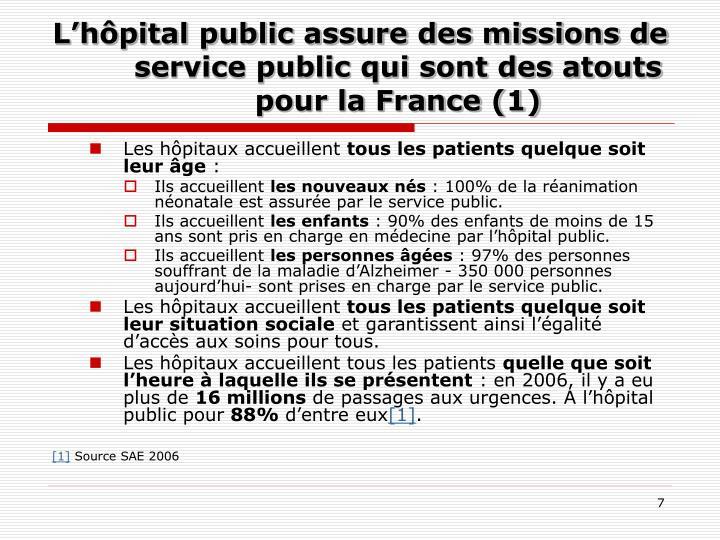 L'hôpital public assure des missions de service public qui sont des atouts pour la France (1)