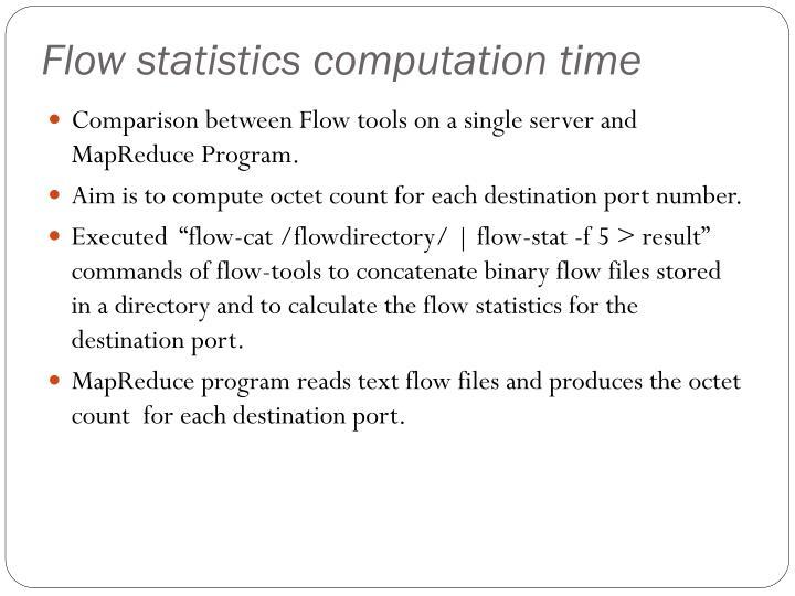 Flow statistics computation time