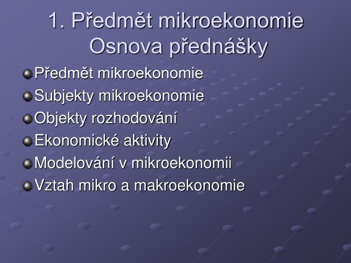 1. Předmět mikroekonomie