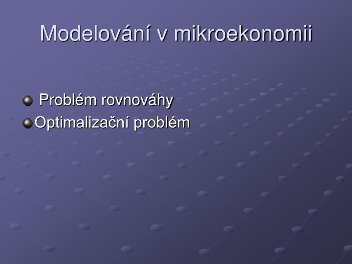 Modelování v mikroekonomii