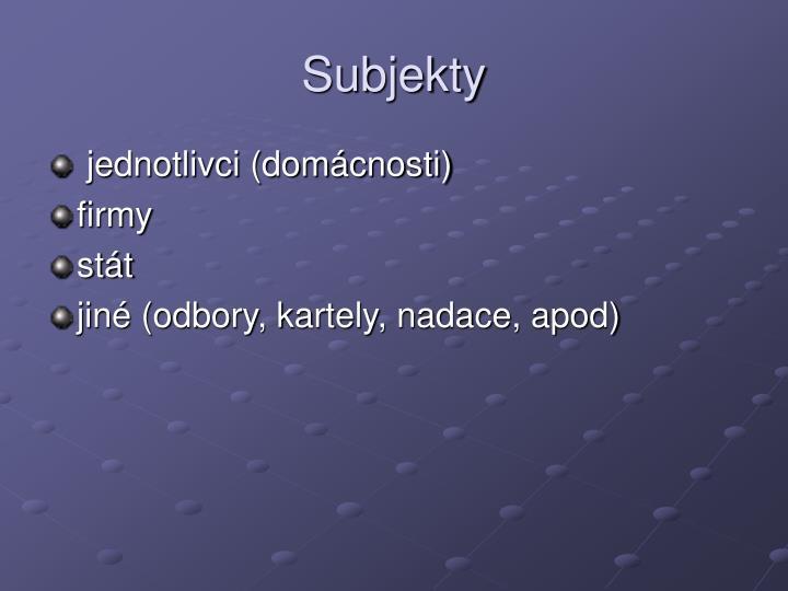 Subjekty