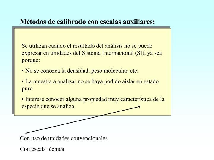Se utilizan cuando el resultado del análisis no se puede expresar en unidades del Sistema Internacional (SI), ya sea porque: