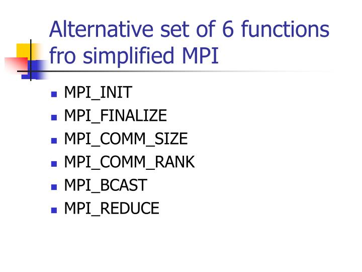 Alternative set of 6 functions fro simplified MPI