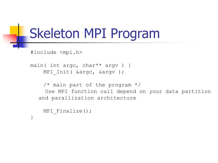 Skeleton MPI Program
