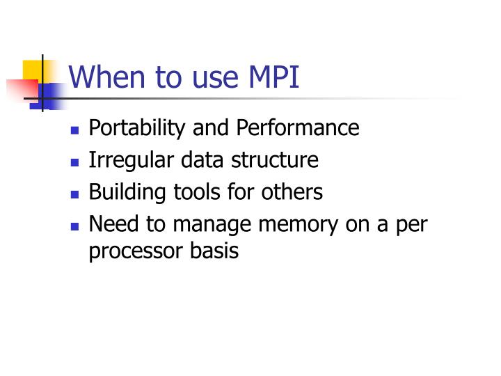 When to use MPI