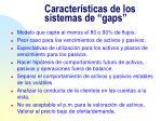 caracter sticas de los sistemas de gaps
