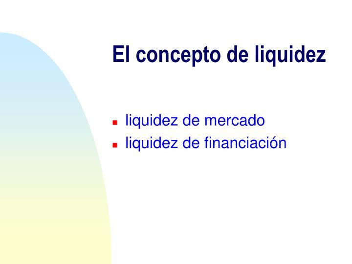 El concepto de liquidez